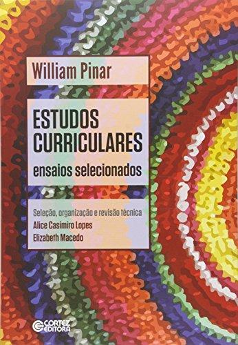 Estudos curriculares - ensaios selecionados, livro de William Pinar