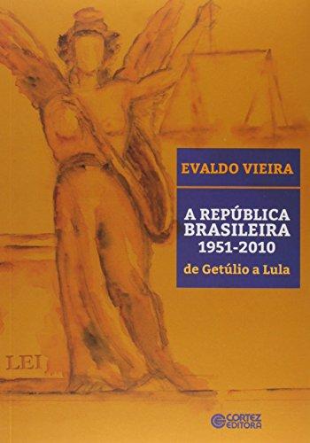 República Brasileira 1951-2010, A - de Getúlio a Lula, livro de Evaldo Vieira