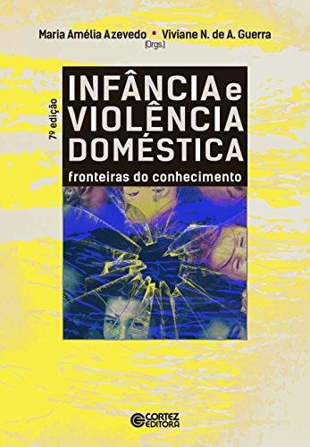 Infância e violência doméstica - Fronteiras do conhecimento, livro de Maria Amélia Azevedo, Viviane Nogueira de Azevedo Guerra (orgs.)