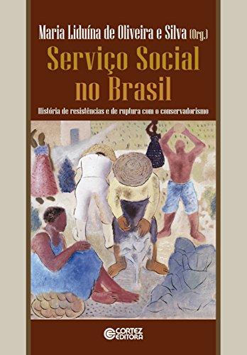 Serviço Social no Brasil - História de resistências e de ruptura com o conservadorismo, livro de Maria Liduína de Oliveira e Silva