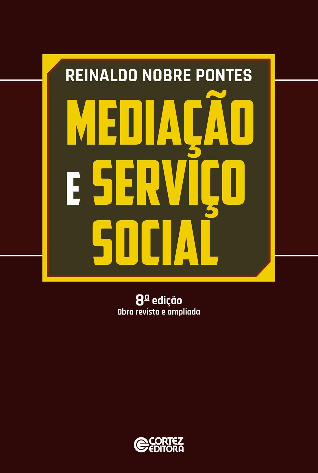 Mediação e Serviço Social - Um estudo preliminar sobre a categoria teórica e sua apropriação pelo se, livro de Reinaldo Nobre Pontes