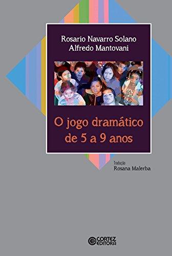 Jogo dramático de 5 a 9 anos, O, livro de Navarro Solano Rosário, Mantovani Alfredo