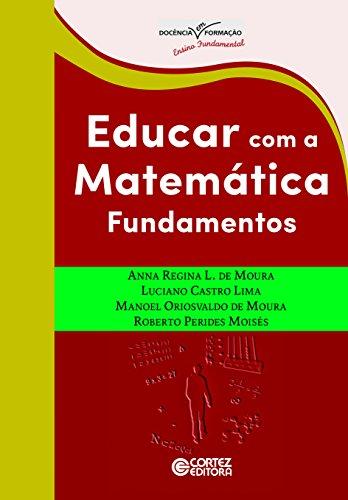 Educar com a matemática - fundamentos, livro de Manoel Oriosvaldo de Moura, Luciano Castro Lima, Roberto Perides Moises, Anna Regina Lanner de Moura