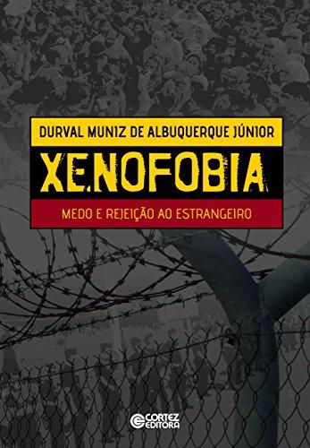 Xenofobia: medo e rejeição ao estrangeiro, livro de Durval Muniz de Albuquerque Jr.