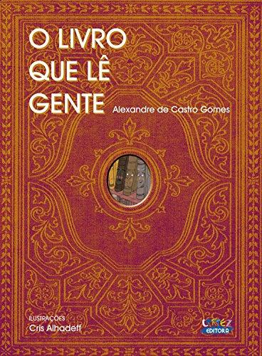 O livro que lê gente, livro de Alexandre de Castro Gomes