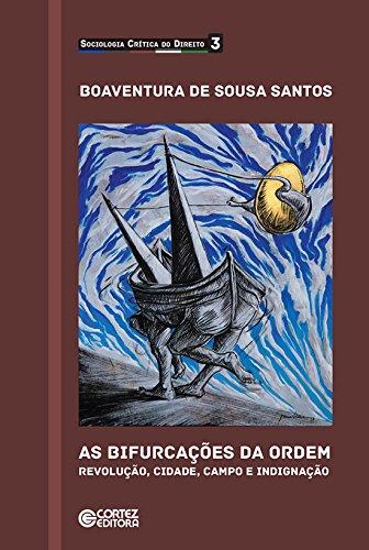 Bifurcações da ordem, As - Revolução, cidade, campo e indignação, livro de Boaventura de Sousa Santos