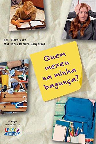 Quem Mexeu na Minha Bagunça, livro de Celi Piernikarz, Marilucia Ramiro Gonçalves