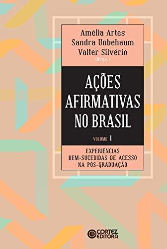 Ações afirmativas no Brasil - V. 01 - Experiências bem-sucedidas de acesso na pós-graduação, livro de Artes Amélia, Unbehaum Sandra, Silvério Valter