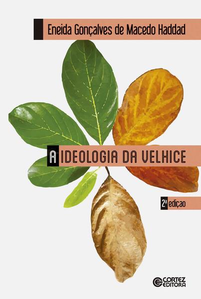 A Ideologia da Velhice, livro de Gonçalves de Macedo Haddad Eneida
