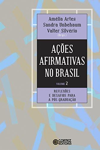 Ações afirmativas no Brasil - V. 02 - Experiências bem-sucedidas de acesso na pós-graduação, livro de Artes Amélia, Unbehaum Sandra, Silvério Valter