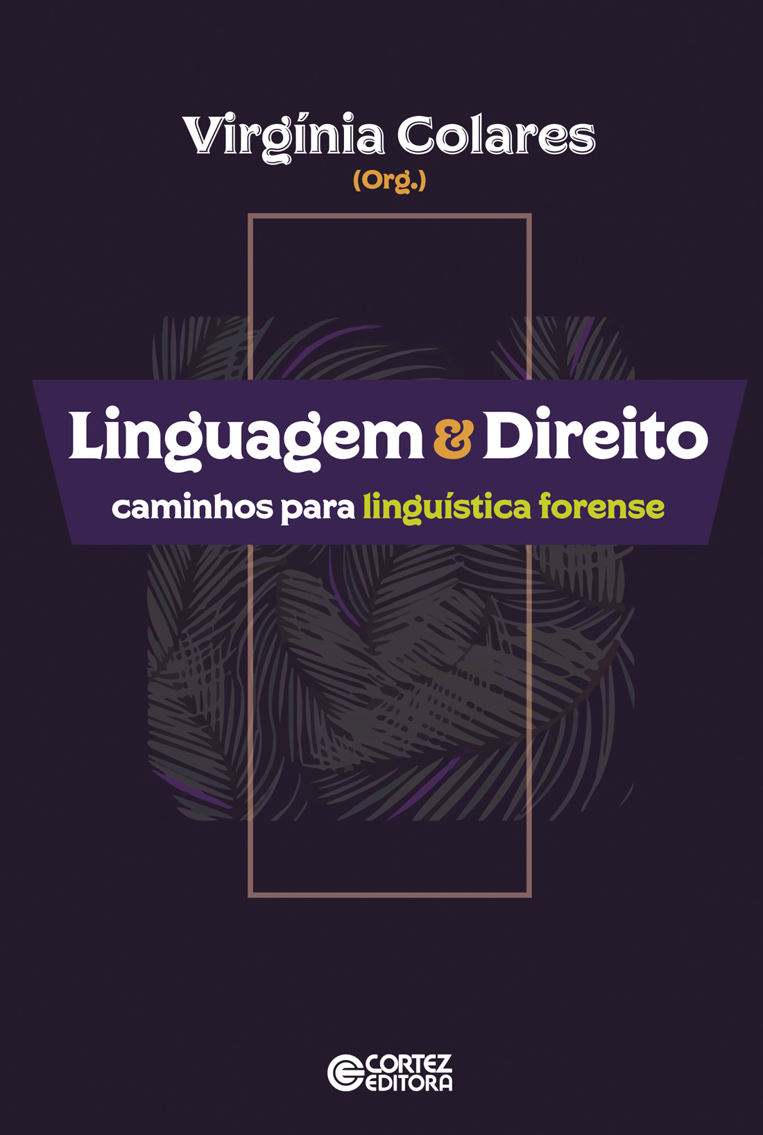 Linguagem & Direito - caminhos para linguística forense, livro de Virgínia Colares (org.)