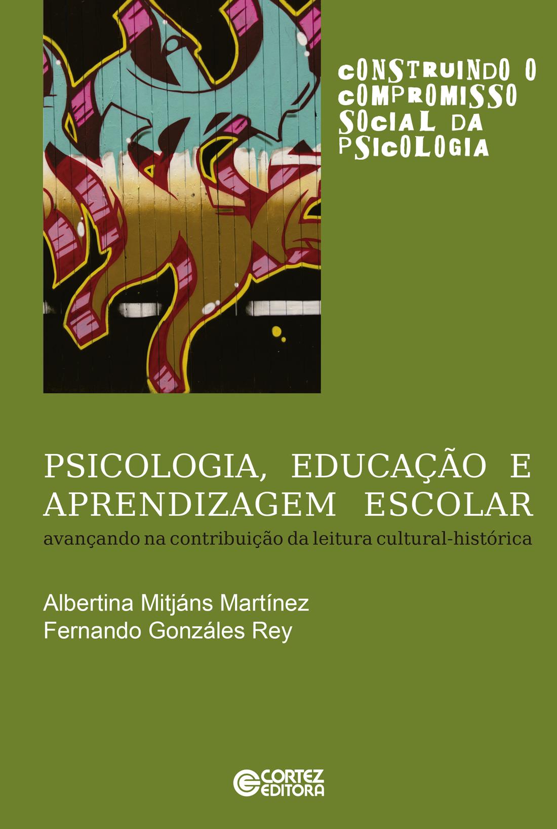 Psicologia, educação e aprendizagem escolar, livro de Albertina Mitjáns Martínez, Fernando Gonzáles Rey