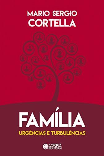 Família. Urgências e Turbulências, livro de Mario Sergio Cortella