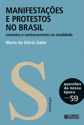 Manifestações e protestos no Brasil - Correntes e contracorrentes na atualidade, livro de Maria da Glória Gohn