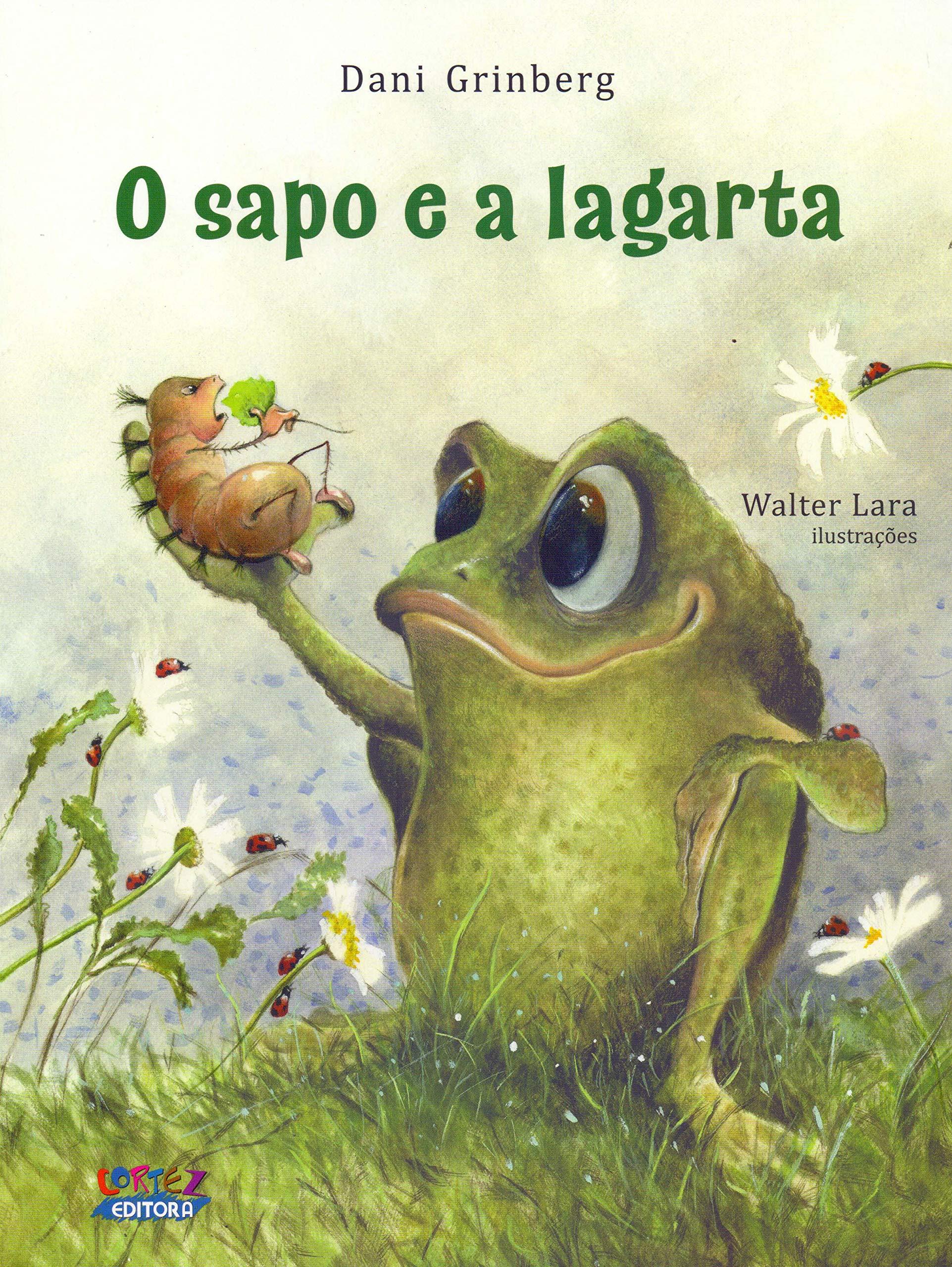 O sapo e a lagarta, livro de Daniela Bernardo Grinberg, Walter Lara [ilustrações]
