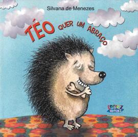 Téo quer um abraço, livro de Silvana de Menezes