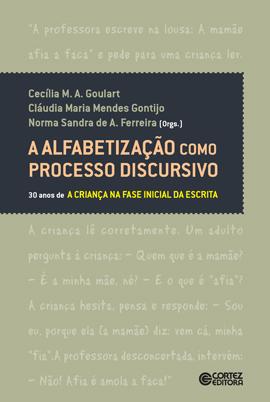 Alfabetização como processo discursivo, A - 30 anos de A criança na fase inicial da escrita, livro de Cecília Goulart, Norma Sandra, Cláudia Maria