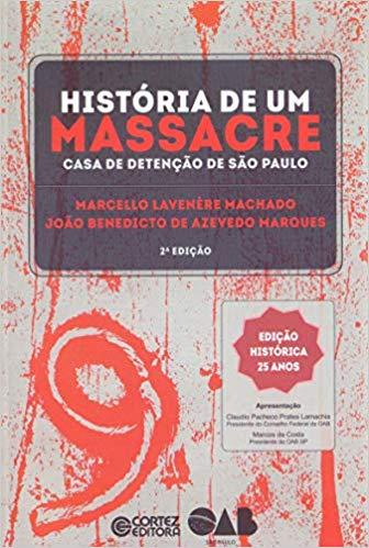 História de um massacre - Casa de detenção de São Paulo, livro de Marcello Lavenére Machado, João Benedicto de Azevedo Marques