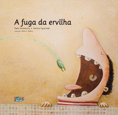 A fuga da ervilha, livro de Pedro Seromenho, Patrícia Figueiredo [ilustrações], Dulce Seabra [adaptação]