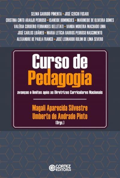 Curso de pedagogia - Avanços e limites após as Diretrizes Curriculares Nacionais, livro de Umberto de Andrade Pinto, Magali Aparecida Silvestre (orgs.)