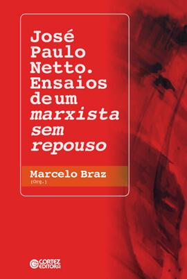 José Paulo Netto. Ensaios de um marxista sem repouso, livro de Marcelo Braz