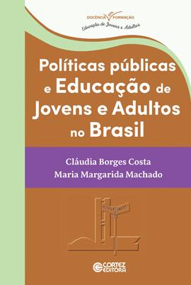 Políticas públicas e educação de jovens e adultos no Brasil, livro de Cláudia Borges Costa, Maria Margarida Machado