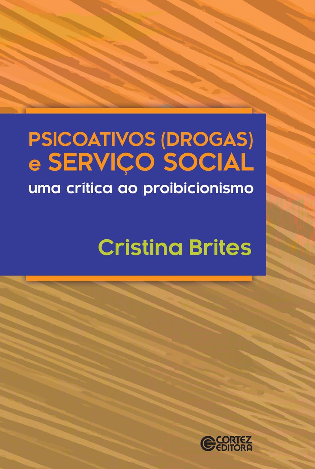 Psicoativos (drogas) e serviço social: uma crítica ao proibicionismo, livro de Cristina Brites