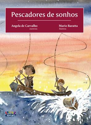 Pescadores de sonhos, livro de Angela de Carvalho, Mario Baratta [ilustrações]