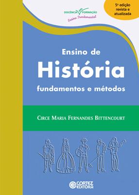 Ensino de história - fundamentos e métodos, livro de Circe Maria Fernandes Bittencourt