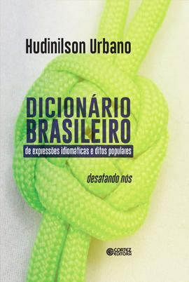 Dicionário brasileiro de expressões idiomáticas e ditos populares, livro de Hudinilson Urbano