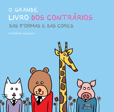 O grande livro dos contrários - Das formas e das cores, livro de Frédéric Kessler