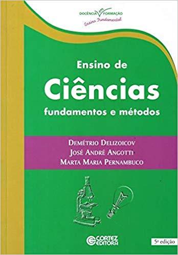 Ensino de ciências: fundamentos e métodos, livro de Demétrio Delizoicov, José André Angotti, Marta Maria Pernambuco