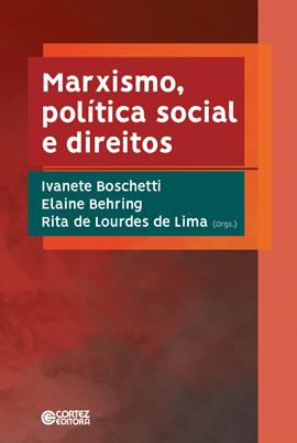 Marxismo, política social e direitos, livro de Rita de Lourdes de Lima, Ivanete Boschetti, Elaine Behring (orgs.)