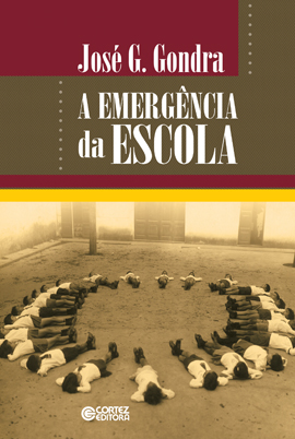 A emergência da escola, livro de José G. Gondra