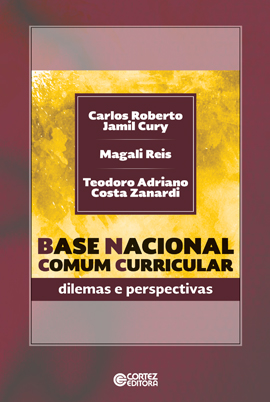 Base nacional comum curricular - Dilemas e perspectivas, livro de Carlos Roberto Jamil Cury, Magali Reis, Teodoro Adriano Costa Zanardi