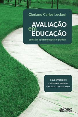 Avaliação em educação: questões epistemológicas e práticas, livro de Cipriano Luckesi