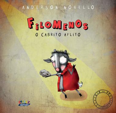 Filomenos: o cabrito aflito, livro de Anderson Novello, Silvana de Menezes [ilustrações]