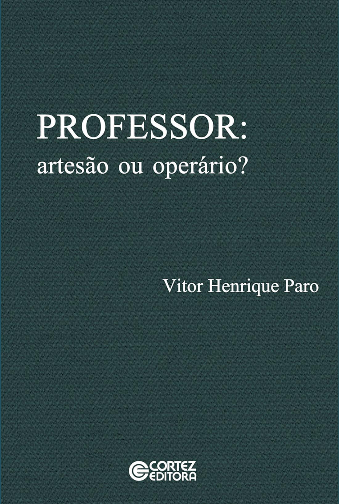Professor: artesão ou operário?, livro de Vitor Henrique Paro
