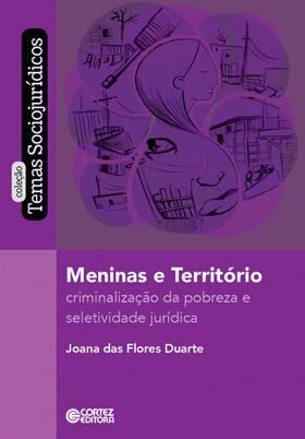 Meninas e território - Criminalização da pobreza e seletividade jurídica, livro de Joana das Flores Duarte