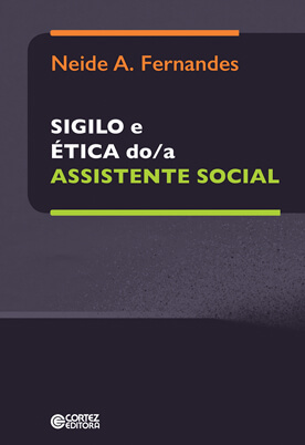 Sigilo e ética do/a assistente social, livro de Neide A. Fernandes