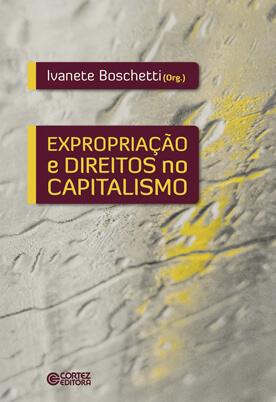 Expropriação e direitos no capitalismo, livro de Ivanete Boschetti (org.)