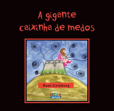 A gigante caixinha de medos, livro de Daniela Bernardo Grinberg