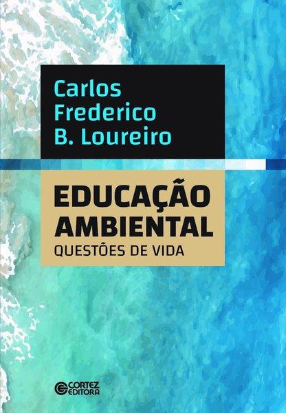 Educação Ambiental - Questões de vida, livro de Carlos Frederico B. Loureiro