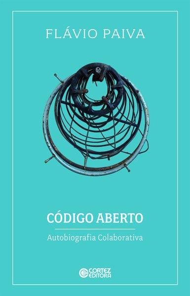 Código Aberto - Autobiografia Colaborativa, livro de Flávio Paiva