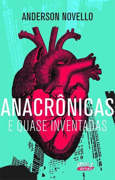 Anacrônicas e quase inventadas, livro de Anderson Novello