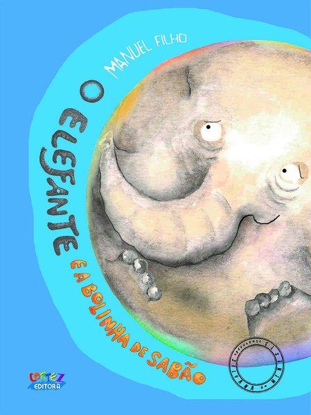 O Elefante e a bolinha de sabão, livro de Manuel Filho