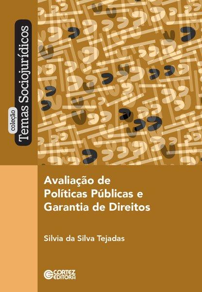 Avaliação de políticas públicas e garantia de direitos, livro de Silvia da Silva Tejadas