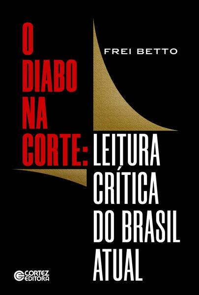 O diabo na corte - leitura crítica do Brasil atual, livro de Frei Betto