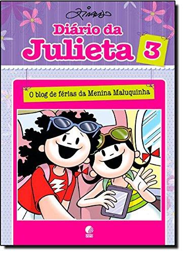 Diário da Julieta 3: o blog de férias da Menina Maluquinha, livro de Ziraldo Alves Pinto