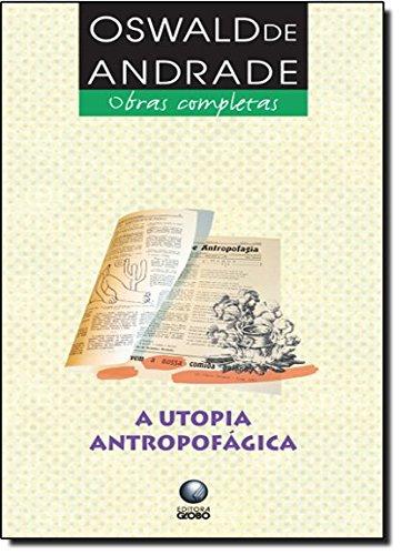 A utopia antropofágica, livro de Oswald de Andrade